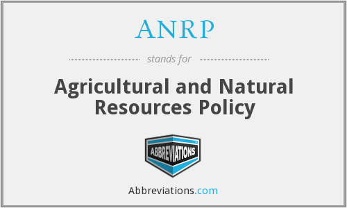 ANRP - Agricultural and Natural Resources Policy