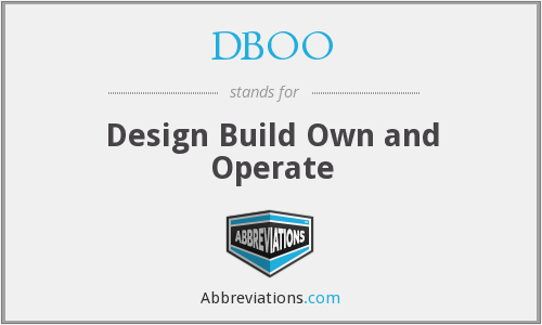 DBOO - Design Build Own and Operate