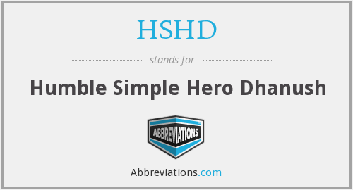HSHD - Humble Simple Hero Dhanush