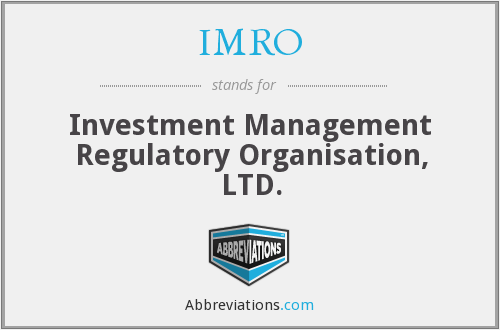 IMRO - Investment Management Regulatory Organisation, LTD.