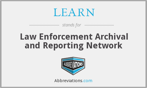 LEARN - Law Enforcement Archival and Reporting Network