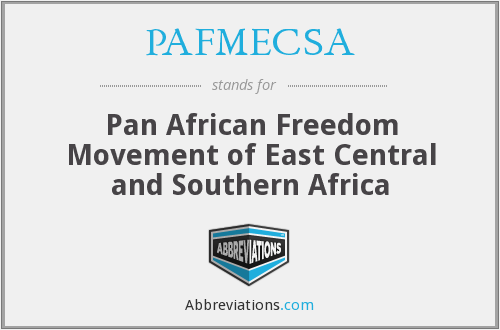 PAFMECSA - Pan African Freedom Movement of East Central and Southern Africa