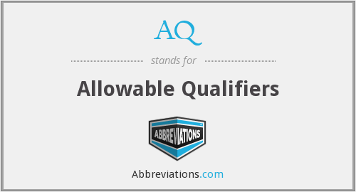 AQ - Allowable Qualifiers