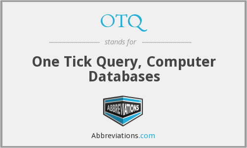 OTQ - One Tick Query, Computer Databases