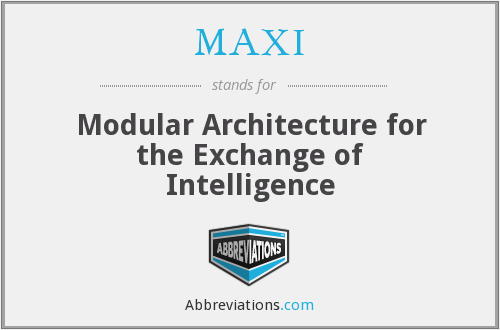 MAXI - Modular Architecture for the Exchange of Intelligence