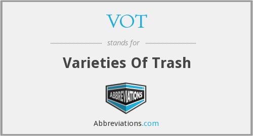 VOT - Varieties Of Trash