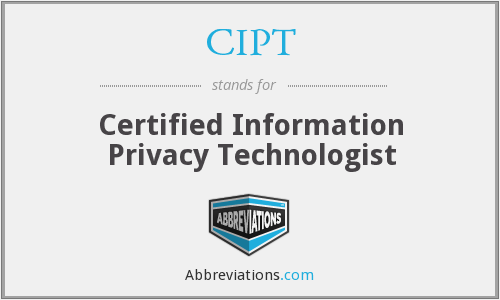 CIPT - Certified Information Privacy Technologist
