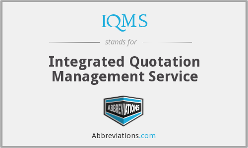 What does IQMS stand for?