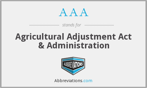 AAA - the Agricultural Adjustment Act & Administration