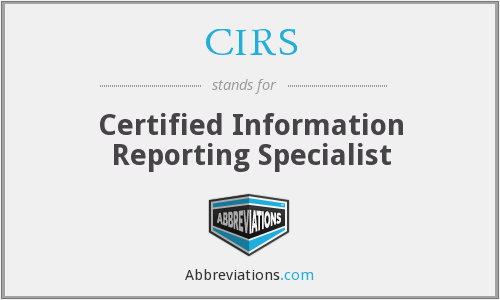CIRS - Certified Information Reporting Specialist