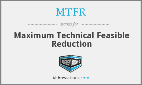 MTFR - Maximum Technical Feasible Reduction