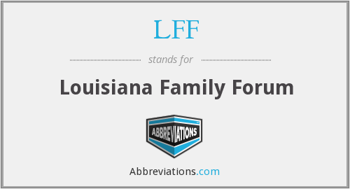 LFF - Louisiana Family Forum