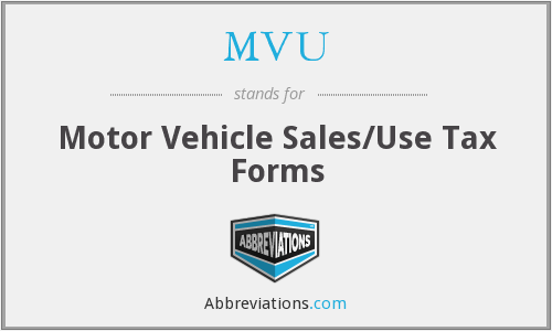 MVU - Motor Vehicle Sales/Use Tax Forms