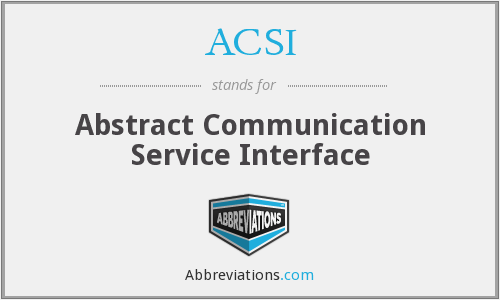ACSI - Abstract Communication Service Interface