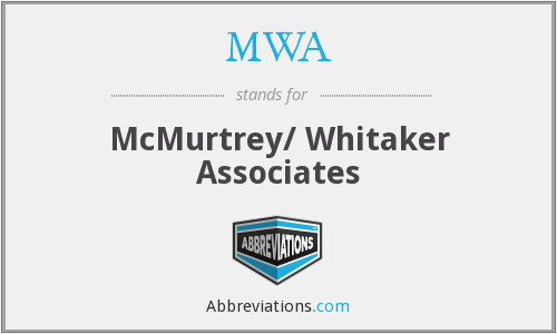 MWA - McMurtrey/ Whitaker Associates