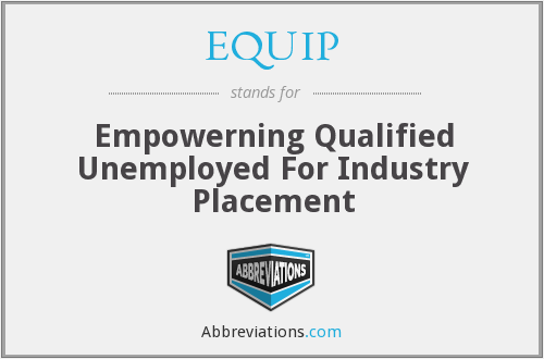 EQUIP - Empowerning Qualified Unemployed For Industry Placement