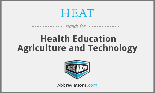 HEAT - Health Education Agriculture and Technology