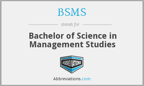 What does BSMS stand for?