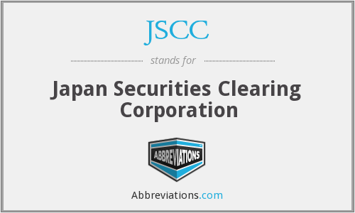 JSCC - Japan Securities Clearing Corporation