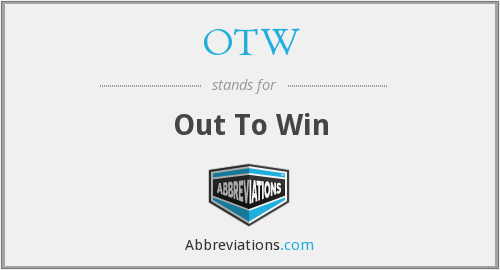 OTW - Out To Win