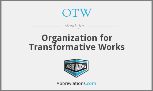 OTW - Organization for Transformative Works