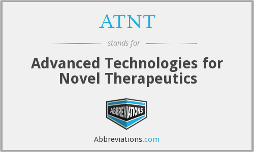 ATNT - Advanced Technologies for Novel Therapeutics