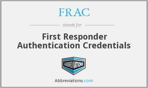 FRAC - First Responder Authentication Credentials
