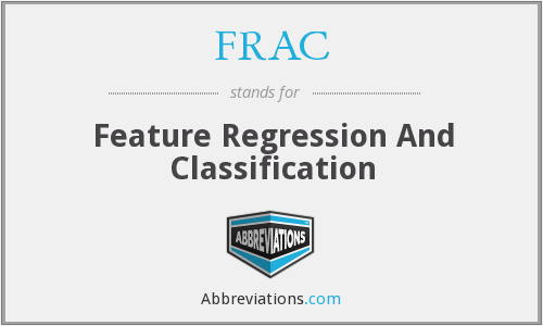 FRAC - Feature Regression And Classification