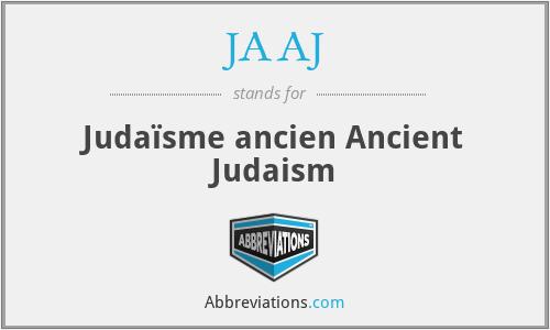 JAAJ - Judaïsme ancien Ancient Judaism