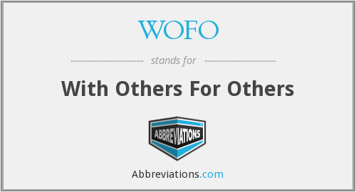 WOFO - With Others For Others