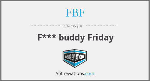 FBF - F*** buddy Friday