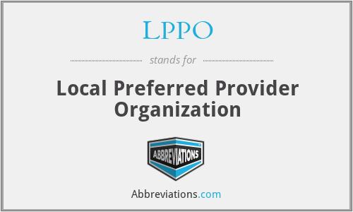 LPPO - Local Preferred Provider Organization