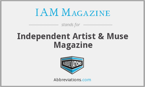 What does IAM MAGAZINE stand for?