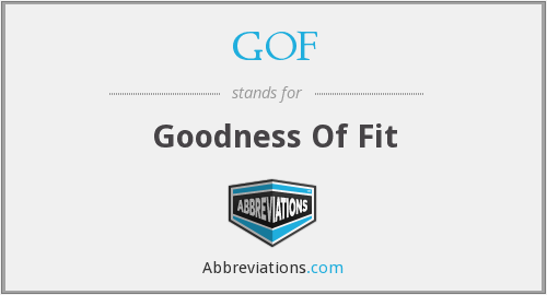 GOF - Goodness Of Fit