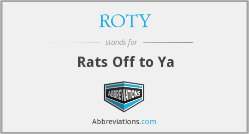 ROTY - Rats Off to Ya