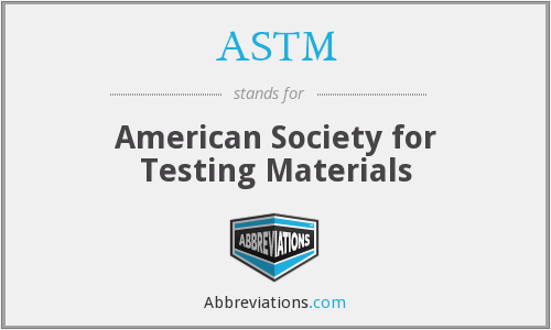 ASTM - American Society for Testing Materials