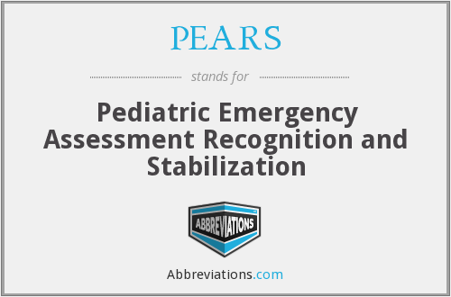 PEARS - Pediatric Emergency Assessment Recognition and Stabilization
