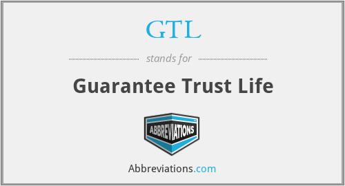 GTL - Guarantee Trust Life