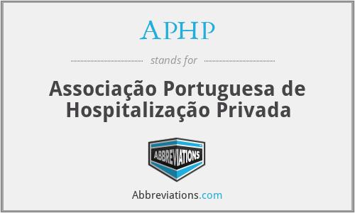 APHP - Associação Portuguesa de Hospitalização Privada