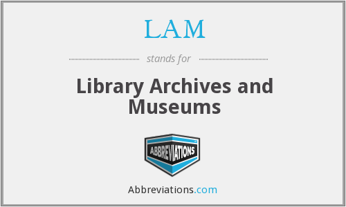 LAM - Library Archives and Museums