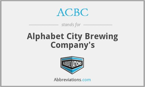 ACBC - Alphabet City Brewing Company's