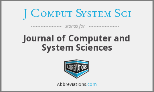 What does J COMPUT SYSTEM SCI stand for?