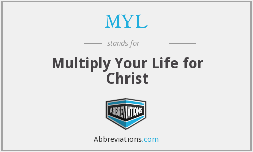 MYL - Multiply Your Life for Christ