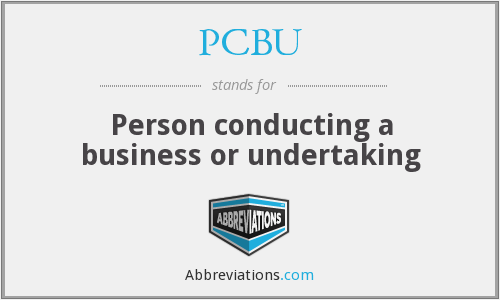 PCBU - Person conducting a business or undertaking