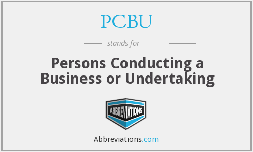 PCBU - Persons Conducting a Business or Undertaking