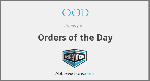 OOD - Orders of the Day