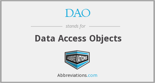 DAO - Data Access Objects