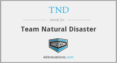 TND - Team Natural Disaster