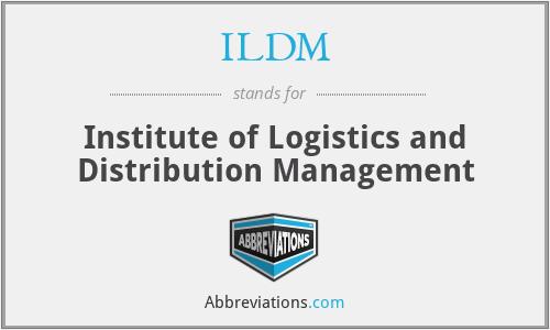 ILDM - Institute of Logistics and Distribution Management