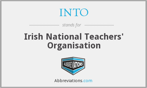 INTO - Irish National Teachers' Organisation